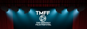 tmff-the-monthly-film-festival1-1